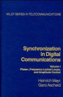 Cover image for Synchronization in digital communications vol. 1 : phase-frequency-locked loops and amplitude control