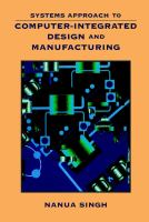 Cover image for Systems approach to computer-integrated design and manufacturing