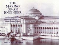 Cover image for The making of an engineer : an illustrated history of engineering education in the United States and Canada