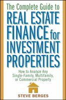 Cover image for The complete guide to real estate finance for investment properties : how to analyze any single-family, multifamily, or commercial property