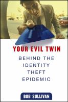 Cover image for Your evil twin : behind the identity theft epidemic