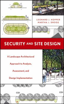 Cover image for Security and site design : a landscape architectural approach to analysis, assessment, and design implementation