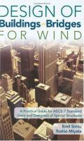 Cover image for Design of buildings and bridges for wind : a practical guide for ASCE-7 standard users and designers of special structures