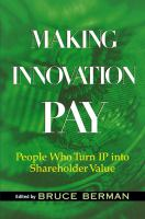 Cover image for Making innovation pay : people who turn IP into shareholder value