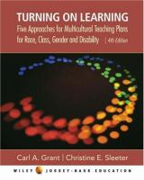 Cover image for Turning on learning : five approaches for multicultural teaching plans for race, class, gender, and disability