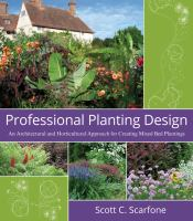 Cover image for Professional planting design : an architectural and horticultural approach for creating mixed bed plantings