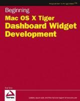 Cover image for Beginning Mac OS X Tiger dashboard widget development