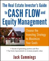 Cover image for The real estate investors guide to cash flow and equity management : choose the investing strategy to maximize your goals
