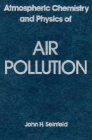 Cover image for Atmospheric chemistry and physics of air pollution