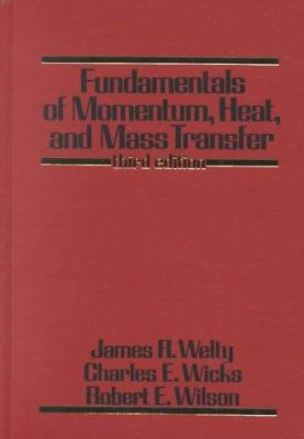 Cover image for Fundamentals of momentum, heat and mass transfer