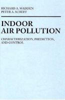 Cover image for Indoor air pollution : characterization, prediction and control