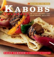 Cover image for Kabobs : 52 easy recipes for year-round grilling