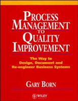 Cover image for Process management to quality improvement : the way to design document and re-engineer business system