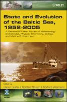 Cover image for State and evolution of the Baltic Sea, 1952-2005 : a detailed 50-year survey of meteorology and climate, physics, chemistry, biology, and marine environment