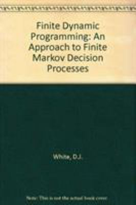 Cover image for Finite dynamic programming : an approach to finite Markov decision process