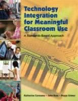 Cover image for Technology integration for meaningful classroom use : a standards-based approach