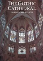 Cover image for The Gothic cathedral : the architecture of the great church, 1130-1530, with 221 illustrations