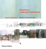 Cover image for Drawing for landscape architecture : sketch to screen to site
