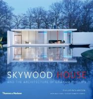Cover image for Skywood House : and the architecture of Graham Phillips