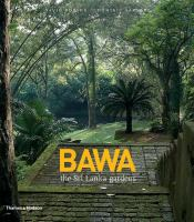 Cover image for Bawa : the Sri Lanka gardens