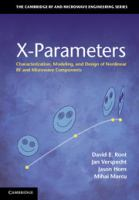 Cover image for X-parameters : characterization, modeling, and design of nonlinear RF and microwave components