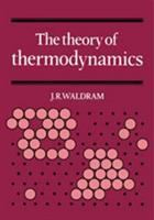 Cover image for The theory of thermodynamics