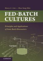 Cover image for Fed-batch cultures : principles and applications of semi-batch bioreactors