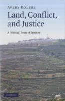 Cover image for Land, conflict, and justice : a political theory of territory
