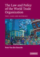 Cover image for The law and policy of the World Trade Organization : text, cases, and materials