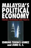 Cover image for Malaysia's political economy : politics, patronage, and profits