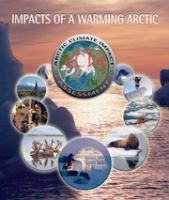 Cover image for Impacts of a warming Arctic : Arctic Climate Impact Assessment