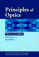 Cover image for Principles of optics : electromagnetic theory of propagation, interference and diffraction of light