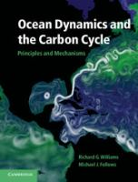 Cover image for Ocean dynamics and the carbon cycle :   principles and mechanisms