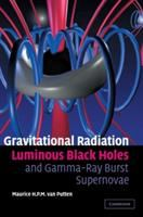 Cover image for Gravitational radiation, luminous black holes, and gamma-ray burst supernovae