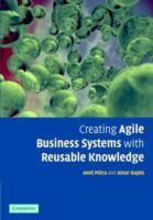Cover image for Creating agile business systems with reusable knowledge