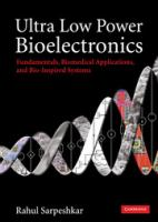 Cover image for Ultra low power bioelectronics : fundamentals, biomedical applications, and bio-inspired systems