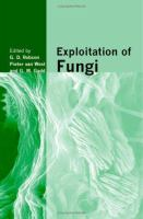 Cover image for Exploitation of fungi : Symposium of the British Mycological Society held at the University of Manchester, September 2005