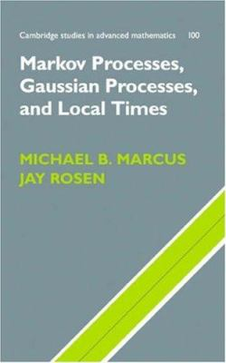 Cover image for Markov processes, gaussian processes and local times