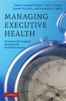 Cover image for Managing executive health : personal and corporate strategies for sustained success