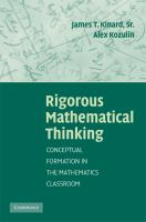 Cover image for Rigorous mathematical thinking : conceptual formation in the mathematics classroom