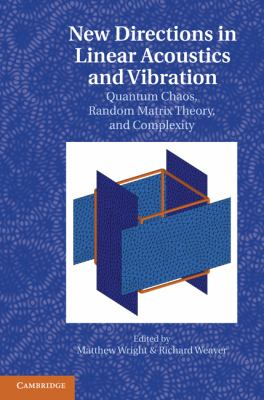 Cover image for New directions in linear acoustics and vibration : quantum chaos, random matrix theory, and complexity