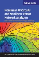Cover image for Nonlinear RF circuits and nonlinear vector network analyzers : interactive measurement and design techniques