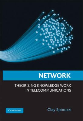 Cover image for Network : theorizing knowledge work in telecommunications
