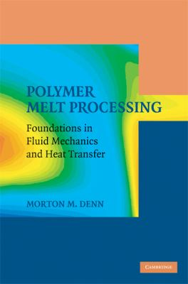 Cover image for Polymer melt processing : foundations in fluid mechanics and heat transfer