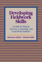 Cover image for Developing fieldwork skills : a guide for human services, counseling, and social work students