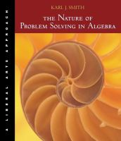 Cover image for The nature of problem solving in algebra : a liberal arts approach
