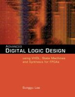 Cover image for Advanced digital logic design : using VHDL, state machines, and synthesis for FPGA's