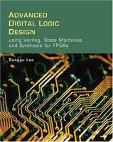 Cover image for Advanced digital logic design using verilog, state machines, and synthesis for FPGAs