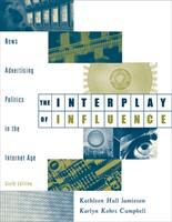 Cover image for The interplay of influence : news, advertising, politics, and the Internet