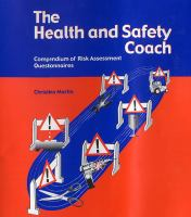 Cover image for The health and safety coach : a compendium of risk assessment questionaires